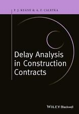 Delay Analysis in Construction Contracts by P. J. Keane and Anthony F....