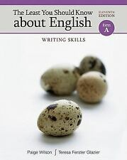 Least You Should Know about English: Writing Skills, by Wilson, 11th Edition, Fo