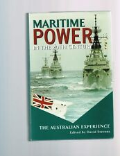 Maritime Power in the 20th Century: The Australian Experience, David Stevens HB