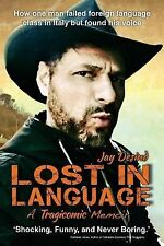 Lost in Language: A Tragicomic Memoir of How One Man Failed Language Class in It