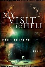 My Visit To Hell: A Novel by Paul Thigpen, Good Book