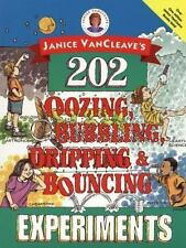 Janice VanCleave's 202 Oozing, Bubbling, Dripping, and Bouncing Experiments, Jan