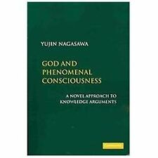 God and Phenomenal Consciousness : A Novel Approach to Knowledge Arguments by...
