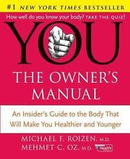 YOU: The Owner's Manual: An Insider's Guide to the Body that Will Make You Healt