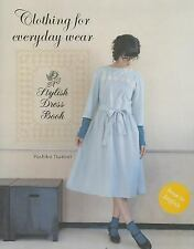 Stylish Dress Book : Clothing for Everyday Wear by Yoshiko Tsukiori (2013,...