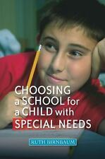 NEW - Choosing a School for a Child with Special Needs by Ruth Birnbaum