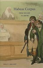 Habeas Corpus : From England to Empire by Paul D. Halliday (2010, Soft) A+ cond.
