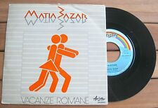"MATIA BAZAR Vacanze Romane (1983) Vinyl 7"" 45 RPM Ariston Music AR/00943"