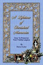 A Lifetime of Cherished Memories: How To Preserve Your Family Legacy