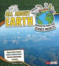 All About Earth: Exploring the Planet with Science Projects (Discover Earth Scie