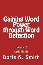 Latin Roots: Gaining Word Power Through Word Detection : Latin Roots by Doris...