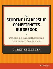 The Student Leadership Competencies Guidebook : Designing Intentional...