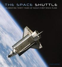 The Space Shuttle: Celebrating Thirty Years of NASA's First Space Plane by Bizo