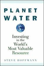 Planet Water: Investing in the World's Most Valuable Resource-ExLibrary