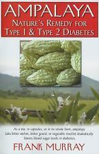 Ampalaya: Nature's Remedy for Type 1 & Type 2 Diabetes, Murray, Frank, Acceptabl