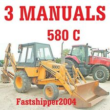 3 Manuals Case 580 C 580C Loader Backhoe Service Repair Operator Parts Catalog