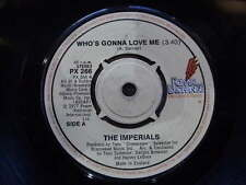 THE IMPERIALS 1977 WHO'S GONNA LOVE ME 45RPM 7in SINGLE RECORD