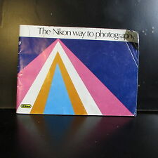 The Nikon Way to Photography System Guide  for F F2 Nikons only 1970's