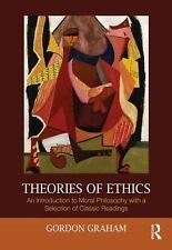 Theories of Ethics: An Introduction to Moral Philosophy with a Selection of Clas