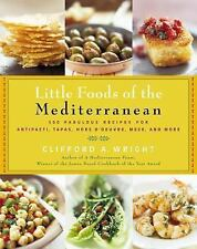 The Little Foods of the Mediterranean: 500 Fabulous Recipes for Antipasti, Tapas