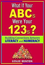 What If Your ABCs Were Your 123s?: Building Connections Between Literacy and Num