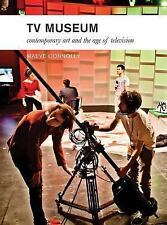NEW - TV Museum: Contemporary Art and the Age of Television