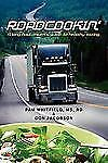 Roadcookin' : A Long Haul Driver's Guide to Healthy Eating by Pam Whitfield...