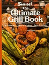 The Ultimate Grill Book by Sunset Publishing Staff (1991, Hardcover)