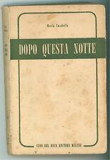 CASABELLA MARIA DOPO QUESTA NOTTE CINO DEL DUCA 1952 PRIMA EDIZIONE