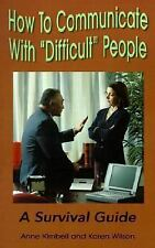 "How To Communicate With ""Difficult"" People: A Survival Guide, Kimbell, Anne, Goo"