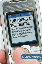 The Young and the Digital: What the Migration to Social Network Sites, Games, an