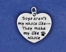 Sterling Silver Plt Charm Dogs aren't my whole life, They make my life whole Paw