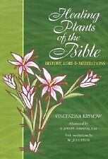 Healing Plants of the Bible : History, Lore and Meditations by Vincenzina...
