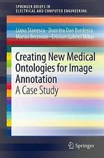 Creating New Medical Ontologies for Image Annotation: A Case Study (SpringerBri