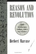 Reason and Revolution: Hegel and the Rise of Social Theory by Marcuse, Herbert