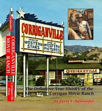 Corriganville: The Definitive True History of the Ray Corrigan Movie Ranch