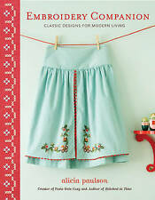 Embroidery Companion: Classic Designs for Modern Living by Alicia Paulson (Pape…