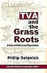 TVA and the Grass Roots : A Study of Politics and Organization by Philip...