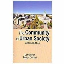The Community in Urban Society by Larry Lyon; Robyn Driskell