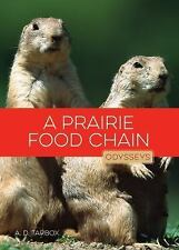 Odysseys in Nature: A Prairie Food Chain : Odysseys in Nature by A. D. Tarbox...