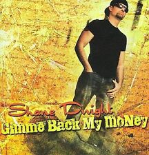 Gimme Back My Money * by Shane Dwight (CD, Jun-2009, R-tist Records)