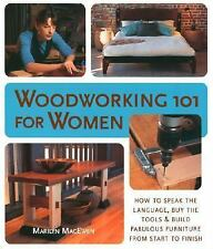 Woodworking 101 for Women Book How to Speak the Language, Buy the Tools & Build