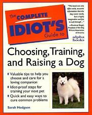 The Complete Idiot's Guide To Choosing, Training, And Raising A Dog, Hodgson, Sa