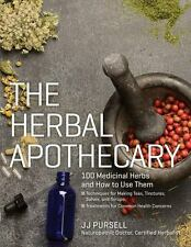NEW - The Herbal Apothecary: 100 Medicinal Herbs and How to Use Them