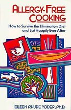 Allergy-Free Cooking : How to Survive the Elimination Diet and Eat Happily...