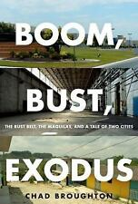 Boom, Bust, Exodus: The Rust Belt, the Maquilas, and a Tale of Two Cities, , Bro