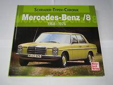 Schrader Typen Chronik Mercedes /8 Strichacht W114 / W115 Bildband