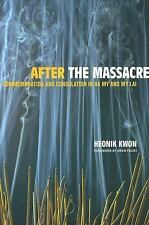 After the Massacre: Commemoration and Consolation in Ha My and My Lai