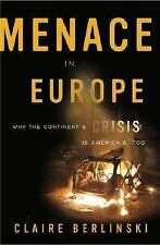 Menace in Europe: Why the Continent's Crisis Is America's, Too-ExLibrary