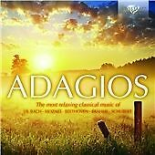 Adagios: The most relaxing classical music of Bach, Mozart, Beethoven, Brahms...